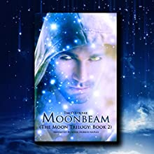 Moonbeam: The Moon Trilogy Book Two (       UNABRIDGED) by Tim O'Rourke Narrated by Anna Parker-Naples