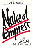 img - for Naked Empress Or The Great Medical Fraud book / textbook / text book