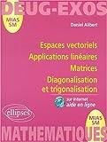 echange, troc Daniel Alibert - Espaces vectoriels, applications linéaires, matrices diagonalisation et trigonalisation, numéro 6