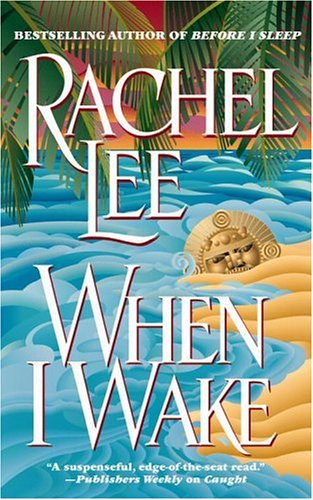 When I Wake, RACHEL LEE