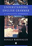 Understanding English grammar :  a linguistic approach /