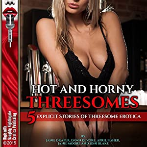 Hot and Horny Threesomes Audiobook