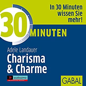 30 Minuten Charisma & Charme Hörbuch