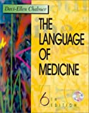 The Language of Medicine: A Write-In Text Explaining Medical Terms (Book with CD-ROM) (0721685692) by Davi-Ellen Chabner BA MAT