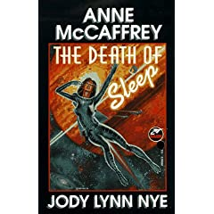 Death of Sleep by Anne McCaffrey and Jody Lynn Nye