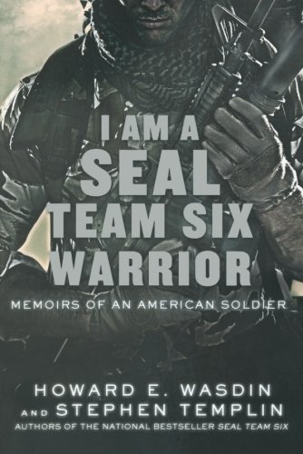 I Am a SEAL Team Six Warrior: Memoirs of an American Soldier (I Am Seal Team Six compare prices)