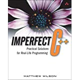 Imperfect C++: Practical Solutions for Real-Life Programming ~ Matthew Wilson