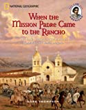 img - for When the Mission Padre Came to the Rancho: The Early California Adventures of Rosalinda and Simon Delgado (I Am American) book / textbook / text book