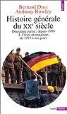 echange, troc Bernard Droz, Anthony Rowley - Histoire générale du XXe siècle, tome 4