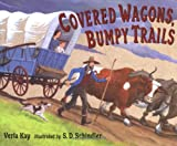 img - for Covered Wagons, Bumpy Trails book / textbook / text book