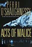 Acts of Malice -- A Nina Reilly Novel (0385332769) by O'Shaughnessy, Perri