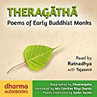 Theragatha: Poems of Early Buddhist Monks Hörbuch von Caroline Rhys Davids - translator, Ajahn Sujato - translator Gesprochen von: Ratnadhya Tejasvini