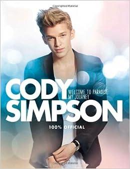 Welcome to Paradise: My Journey: Cody Simpson: 9780007520565: Amazon