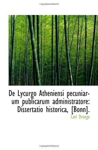 De Lycurgo Atheniensi pecuniarum publicarum administratore: Dissertatio historica, [Bonn].