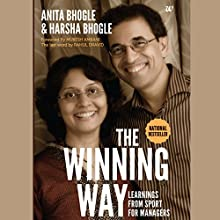 The Winning Way: Learnings from Sport Managers Audiobook by Anita Bhogle, Harsha Bhogle Narrated by Harsha Bhogle