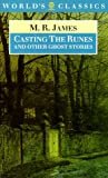 Casting the Runes and Other Ghost Stories (World's Classics) (0192817191) by James, M. R.