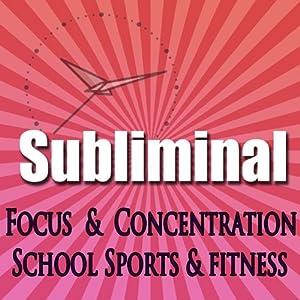 Dynamic Focus & Concentration Subliminal Speech