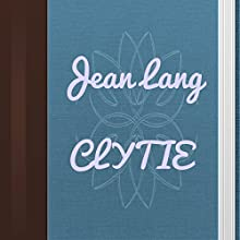 Clytie (       UNABRIDGED) by Jean Lang Narrated by Anastasia Bartolo