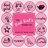 The Bad Girl's Stamp Kit: Stamp Out Good Girls! (0811848922) by Tuttle, Cameron