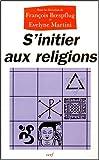 S'initier aux religions : Une expérience de formation continue dans l'enseignement public (1995-1999)...