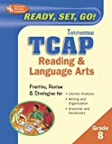 Ready, Set, Go: Tennessee TCAP Reading & Language Arts, Grade 8 (0738602418) by The Editors of REA