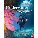The Underwater Photographer: Digital and Traditional Techniquesby Martin Edge