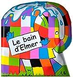 echange, troc David McKee - Le Bain d'Elmer (livre de bain)