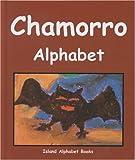 Chamorro Alphabet (Island Alphabet Books)