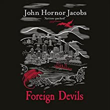 Foreign Devils: The Incorruptibles, Book 2 Audiobook by John Jacobs Narrated by Steven Pacey