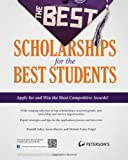 img - for The Best Scholarships for the Best Students (Peterson's Best Scholarships for the Best Students) book / textbook / text book