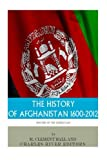 img - for The History of Afghanistan, 1600-2012 book / textbook / text book