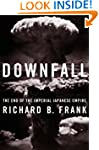 Downfall: the End of the Imperial Jap...