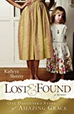 Lost & Found: One Daughters Story of Amazing Grace