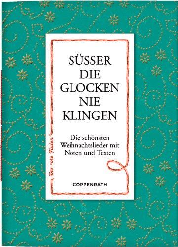 Süßer die Glocken nie klingen: Die schönsten Weihnachtslieder mit Noten und Texten, Buch