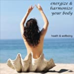Health & Wellbeing: Energize & Harmonize Your Body | Christine Sherborne