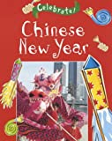 Celebrate!: Chinese New Year Mike Hirst