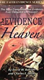 img - for The Evidence for Heaven (The Faith Evidence Series) by David W. Balsiger (2005-06-01) book / textbook / text book
