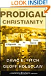 Prodigal Christianity: 10 Signposts i...