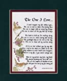 """The One I Love"" Touching 8x10 Poem, Double-matted In Dark Green/Burgundy, And Enhanced With Watercolor Graphics."