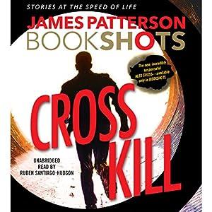 Cross Kill: A BookShot Audiobook