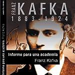 Informe para la Academia [A Report to the Academy] | Franz Kafka