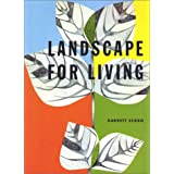 Landscape for Living (California Architecture & Architects) ~ Garrett Eckbo