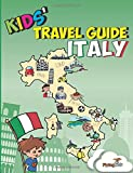 Kids Travel Guide - Italy: No matter where you visit in Italy - kids enjoy fascinating facts, fun activities, useful tips, quizzes and Leonardo! (Kids Travel Guides) (Volume 6)
