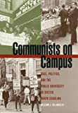img - for Communists on Campus: Race, Politics, and the Public University in Sixties North Carolina book / textbook / text book