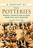 A Century of the Potteries (075094899X) by Taylor, Alan