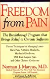 img - for Freedom from Pain: The Breakthrough Method of Pain Relief Based on the New York Pain Treatment Program at Lenox Hill Hospital by Norman J. Marcus (1995-04-28) book / textbook / text book
