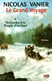 """Afficher """"Le Grand voyage n° 01<br /> Mohawks et le peuple d'en haut"""""""