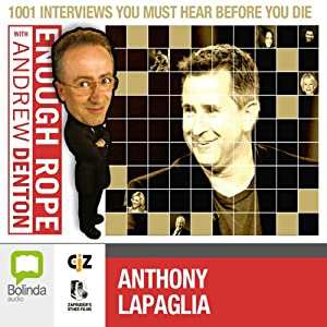 Enough Rope with Andrew Denton: Anthony LaPaglia | [Andrew Denton]
