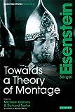 Towards a Theory of Montage: Sergei Eisenstein Selected Works, Volume 2