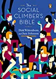 The Social Climbers Bible: A Book of Manners, Practical Tips, and Spiritual Advice for the Upwardly Mobile